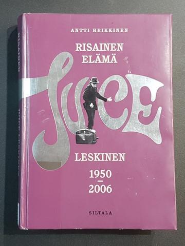 Kierrätyskirja (Antti Heikkinen - Risainen elämä - Juice Leskinen 1950 - 2006)