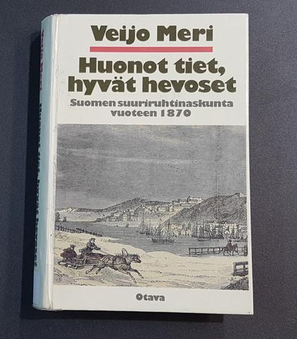 Kierrätyskirja (Veijo Meri - Huonot tiet, hyvät hevoset: Suomen suuriruhtinaskunta vuoteen 1870)
