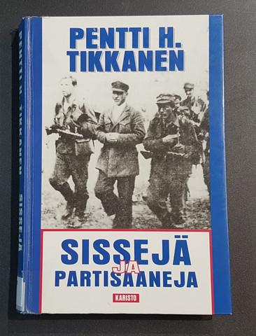 Kierrätyskirja (Pentti H. Tikkanen - Sissejä ja partisaaneja)