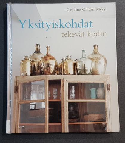 Kierrätyskirja (Caroline Clifton-Mogg - Yksityiskohdat tekevät kodin: yli 400 kaunista ja kodikasta ideaa)
