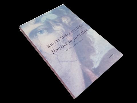 Kirja (Kirsti Simonsuuri - Ihmiset ja jumalat - Myytit ja mytologiat)