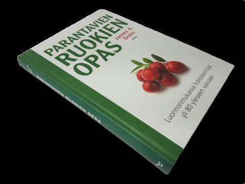 Kirja (James A. Duke - Parantavien ruokien opas - Luonnonmukaisia hoitokeinoja yli 80 yleiseen vaivaan)