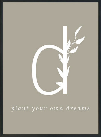 KOHTEESSA d - plant your own dreams -juliste A3