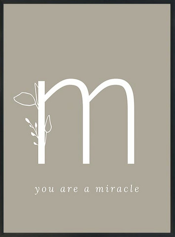 KOHTEESSA m - you are a miracle -juliste A3