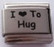 I love to hug