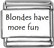 Blondes have more fun