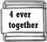 4 ever together