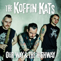 Koffin Kats - Our Way & The Highway (Käytetty)