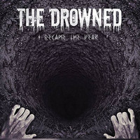 The Drowned - I Became the Fear (CD, Uusi)