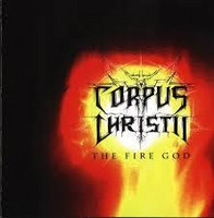 Corpus Christii - The Fire God (CD, New)