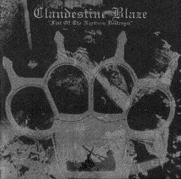 Clandestine Blaze - Fist Of The Northern Destroyer (new)