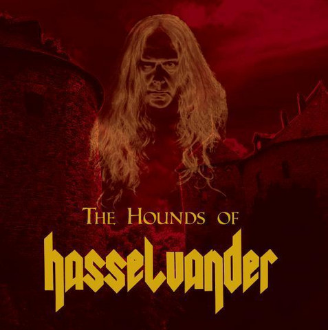 The Hounds Of Hasselvander - The Hounds Of Hasselvader (new)