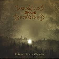 Darkwoods My Betrothed - Autumn Roars Thunder (new)