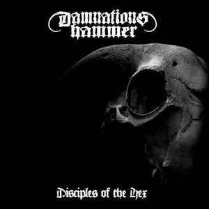 Damnations Hammer ‎– Disciples Of The Hex (new)