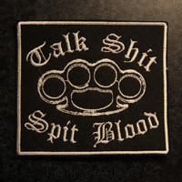 Talk Shit -Spit Blood (kangasmerkki)