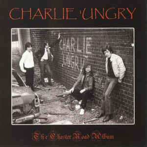 Charlie 'Ungry ‎– The Chester Road Album (used)