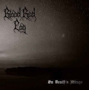 Blood Red Fog ‎– On Death's Wings (new)