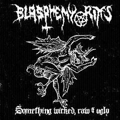 Blasphemy Rites ‎– Something Wicked, Raw & Ugly (käytetty)