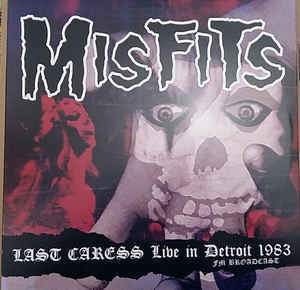 Misfits ‎– Last Caress Live In Detroit 1983 Fm Broadcast LP (uusi)