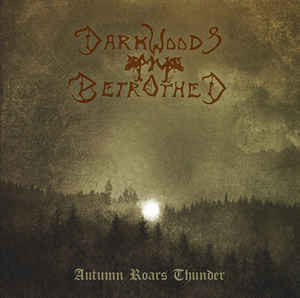 Darkwoods My Betrothed ‎– Autumn Roars Thunder (käytetty)
