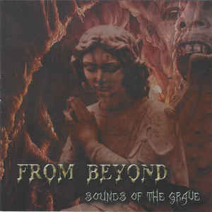 From Beyond ‎– Sounds Of The Grave (CD, Käytetty)