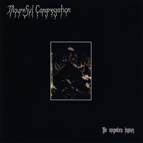 Mournful Congregation ‎– The Unspoken Hymns (uusi)