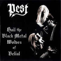 Pest ‎– Hail The Black Metal Wolves Of Belial (käytetty)