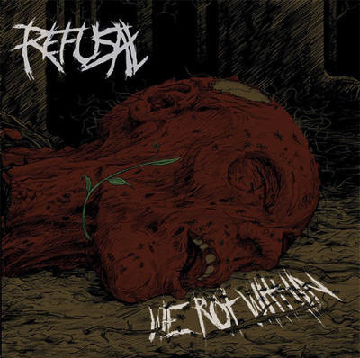 Refusal ‎– We Rot Within (new)