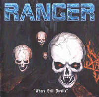 Ranger ‎– Where Evil Dwells (uusi)