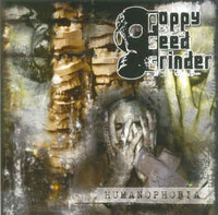 Poppy Seed Grinder ‎– Humanophobia (CD, New)