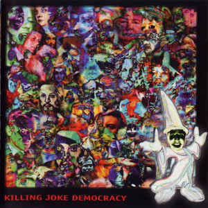 Killing Joke ‎– Democracy (käytetty)