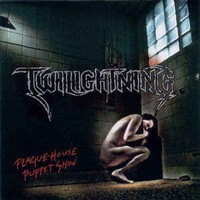 Twilightning ‎– Plague-House Puppet Show (käytetty)