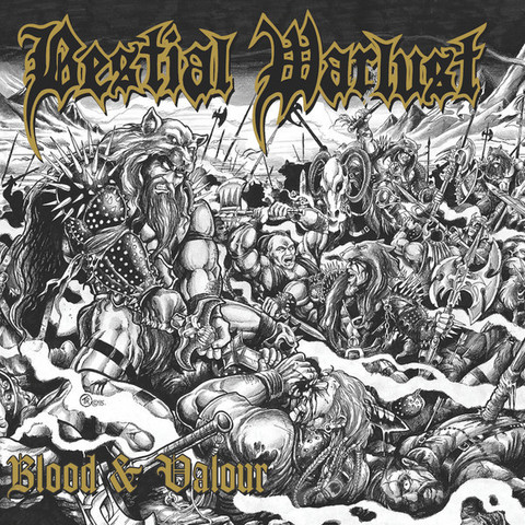 Bestial Warlust ‎– Blood And Valour (uusi)