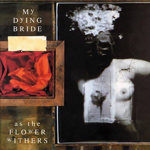 My Dying Bride ‎– As The Flower Withers (new) Vinyl LP