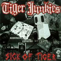 Tiger Junkies ‎– Sick Of Tiger (käytetty) 7