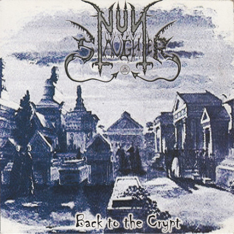 NunSlaughter, Slaughter – Back To The Crypt, Sadist (käytetty) 7