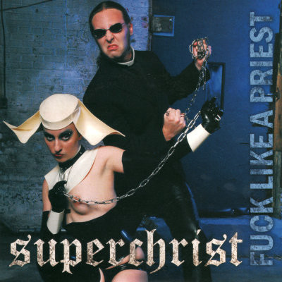 Superchrist ‎– Fuck Like A Priest (käytetty) 7