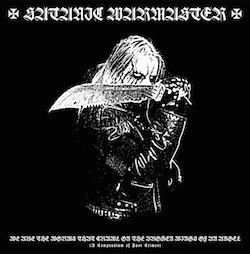 Satanic Warmaster ‎– We Are The Worms That Crawl On The Broken Wings Of An Angel (A Compendium Of Past Crimes) Vinyl LP (new)