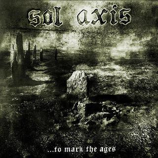 Sol Axis ‎– ...To Mark The Ages (used) 10