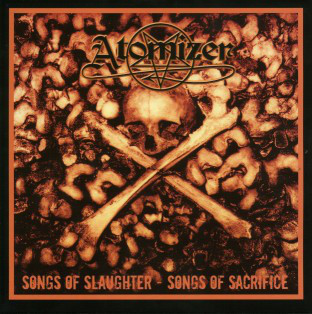 Atomizer ‎– Songs Of Slaughter - Songs Of Sacrifice (used) 7