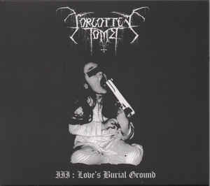 Forgotten Tomb ‎– III: Love's Burial Ground (new)