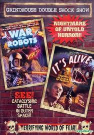 Grindhouse Doulble Shock Show: Wars of The Robots/ It's Alive (used)