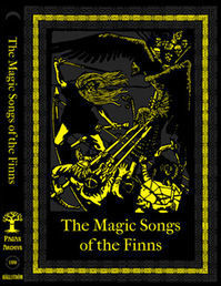 Magic Songs of the Finns - Loitsurunoja englanniksi, 1896 (new)