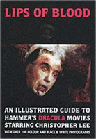 Lips of Blood: An Illustrated Guide to Hammer's Dracula Movies Starring Christopher Lee (used)