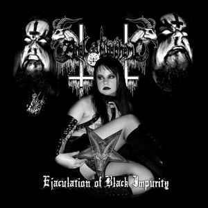 Anal Blasphemy ‎– Ejaculation Of Black Impurity (new)