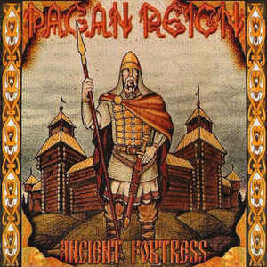Pagan Reign ‎– Ancient Fortress (new)