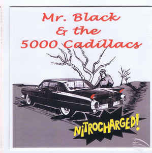 Mr. Black & The 5000 Cadillacs ‎– Nitrocharged! (new)