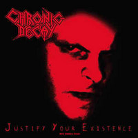 Chronic Decay - Justify Your Existence LP (uusi)