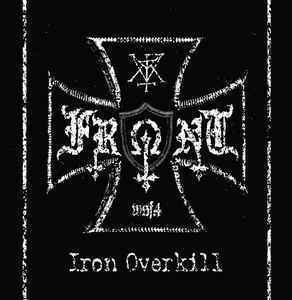Front ‎– Iron Overkill (LP, New)