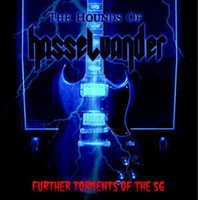 The Hounds Of Hasselvander ‎– Further Torments Of The SG (LP, Uusi)